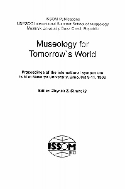Stránský, Zbynek Z. (Ed.): Museology for Tomorrows World