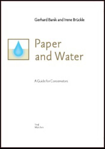 Gerhard Banik / Irene Brückle: Paper and Water: A Guide for Conservators